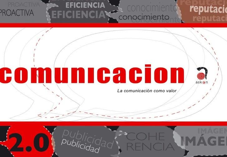 <ul><li>La comunicación como valor </li></ul>