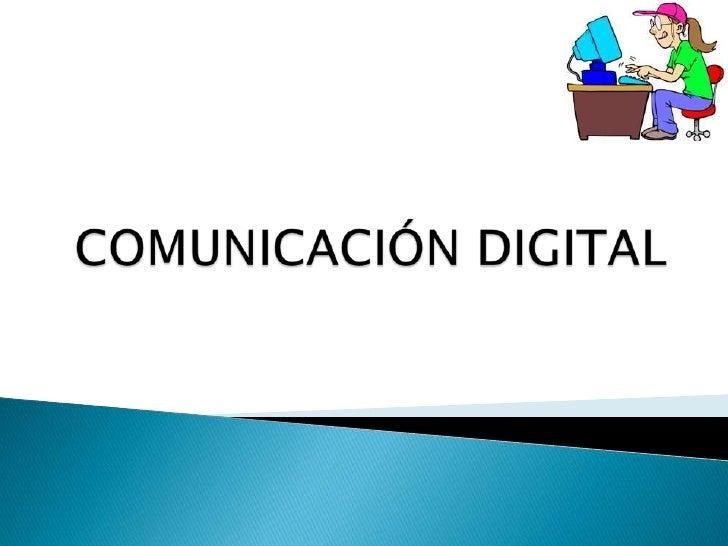 COMUNICACIÓN DIGITAL<br />