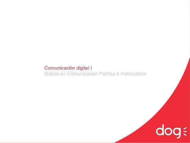 Comunicación digital IMáster en Comunicación Política e Institucional