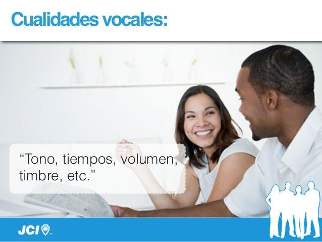 """Cualidadesvocales: """"Tono, tiempos, volumen, timbre, etc."""""""