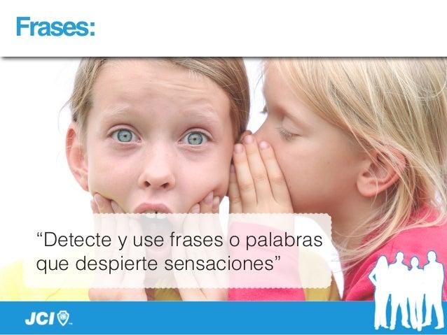 """Frases: """"Detecte y use frases o palabras que despierte sensaciones"""""""