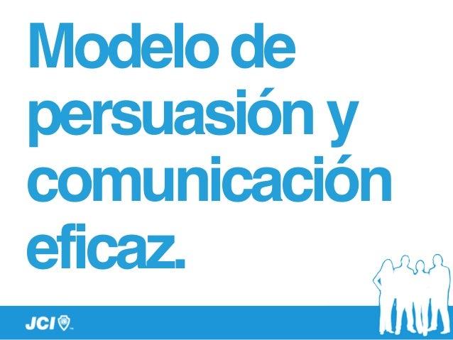 Modelode persuasióny comunicación eficaz.