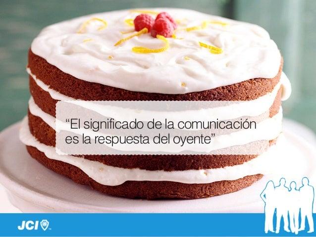 """""""El significado de la comunicación es la respuesta del oyente"""""""