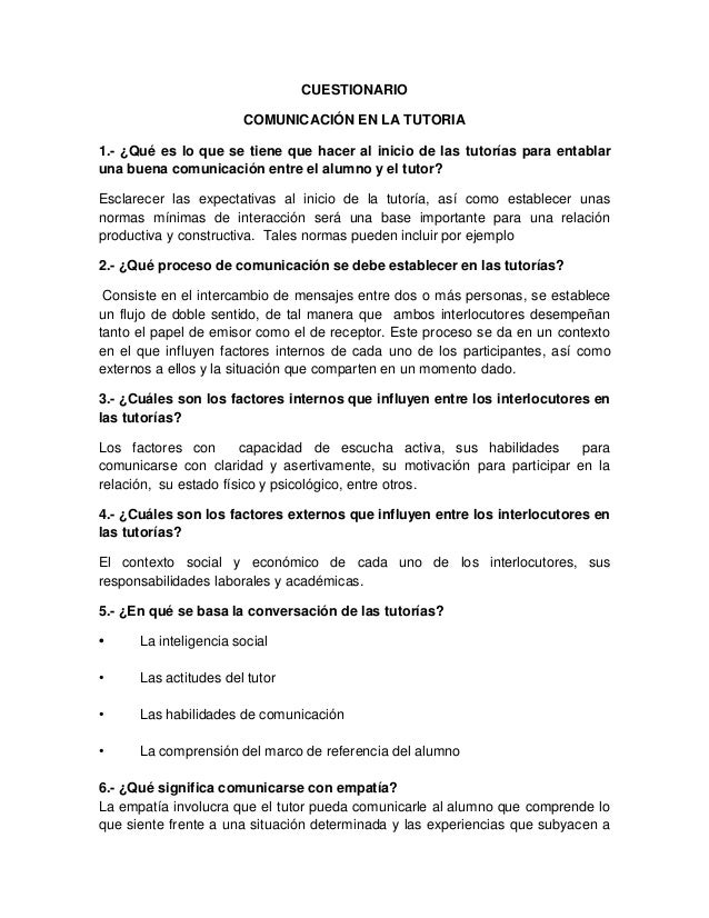 CUESTIONARIO                       COMUNICACIÓN EN LA TUTORIA1.- ¿Qué es lo que se tiene que hacer al inicio de las tutorí...