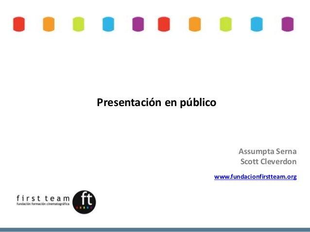 Expertos en captación y venta on-line  Presentación en público  Assumpta Serna  Scott Cleverdon  www.fundacionfirstteam.or...
