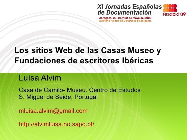 Los sitios Web de las Casas Museo y Fundaciones de escritores Ibéricas Luísa Alvim Casa de Camilo- Museu. Centro de Estudo...