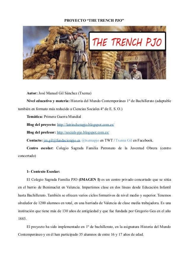 """PROYECTO """"THE TRENCH PJO"""" Autor: José Manuel Gil Sánchez (Txema) Nivel educativo y materia: Historia del Mundo Contemporán..."""