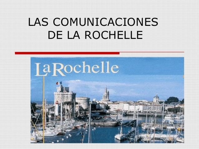 LAS COMUNICACIONESDE LA ROCHELLE