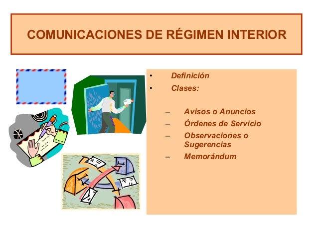 • Definición • Clases: – Avisos o Anuncios – Órdenes de Servicio – Observaciones o Sugerencias – Memorándum COMUNICA...