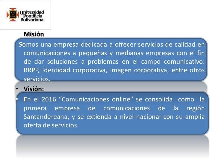 Misión<br />Somos una empresa dedicada a ofrecer servicios de calidad en comunicaciones a pequeñas y medianas empres...