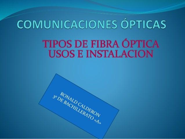 Básicamente, existen dos tipos de fibra  óptica: multimodo y monomodo. La  fibra óptica multimodo es adecuada  para distan...