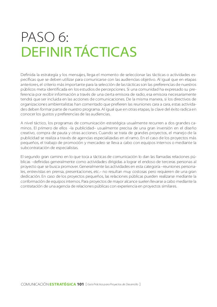 PASO 6:DEFINIR tácticasDefinida la estrategia y los mensajes, llega el momento de seleccionar las tácticas o actividades e...