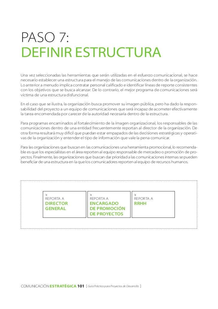 PASO 7:DEFINIR estructuraUna vez seleccionadas las herramientas que serán utilizadas en el esfuerzo comunicacional, se hac...