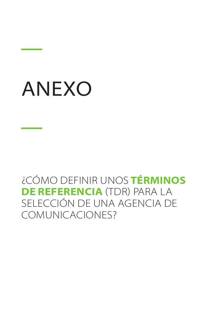    05anexo¿Cómo definir unos Términosde Referencia (TDR) para laselección de una agencia decomunicaciones?