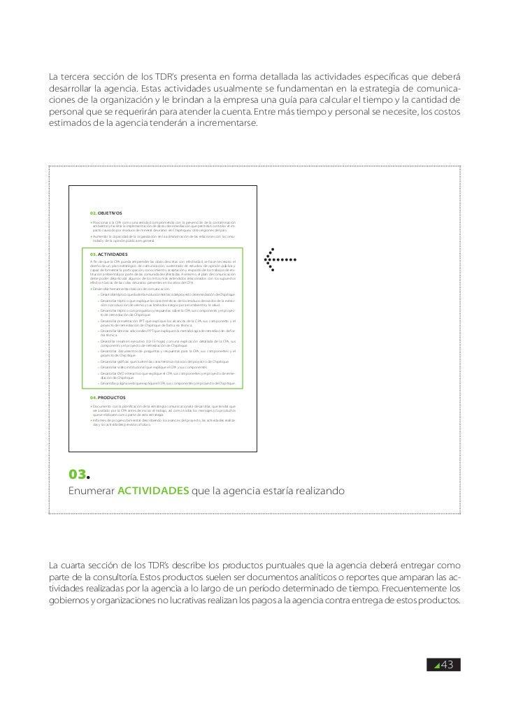 La tercera sección de los TDR's presenta en forma detallada las actividades específicas que deberádesarrollar la agencia. ...