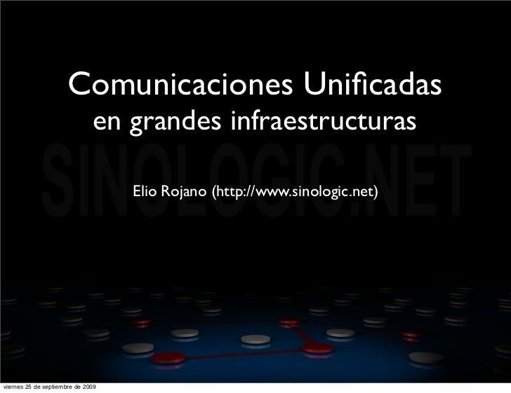 Comunicaciones Unificadas                               en grandes infraestructuras                                     Eli...