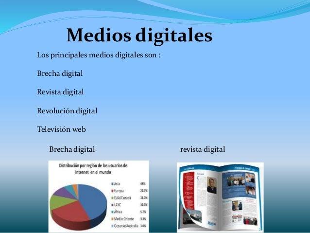 Medios digitales Los principales medios digitales son : Brecha digital Revista digital Revolución digital Televisión web B...