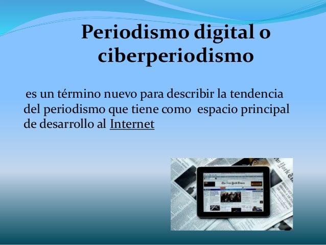 Periodismo digital o ciberperiodismo es un término nuevo para describir la tendencia del periodismo que tiene como espacio...