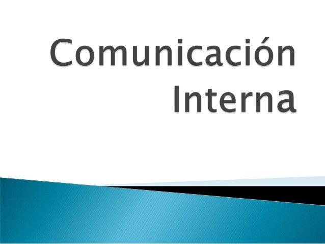  Herramienta de gestión-técnica. Medio para alcanzar un fin. Comunicación específicamentedirigida al público interno de...