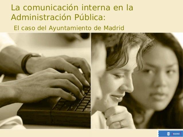 La comunicación interna en la Administración Pública: El caso del Ayuntamiento de Madrid
