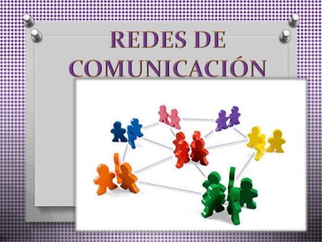 Redes de comunicación • INTRODUCCION El concepto de Comunicación Organizacional existe bajo diferentes definiciones con va...