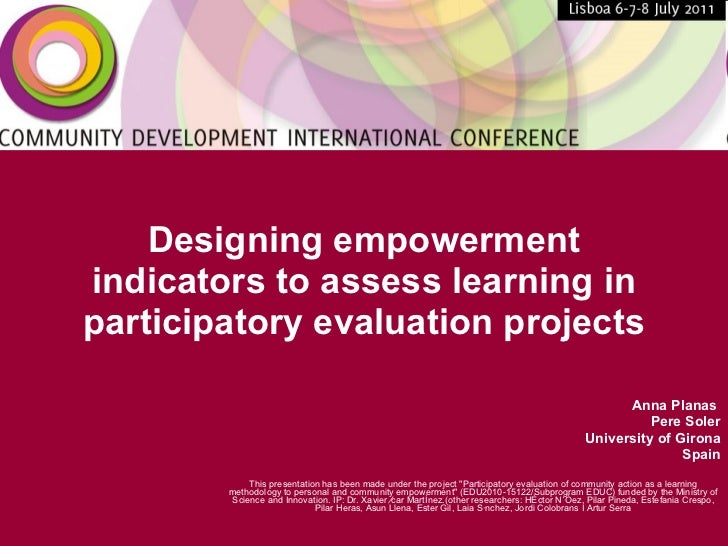Designing empowerment indicators to assess learning in participatory evaluation projects Anna Planas  Pere Soler Universit...