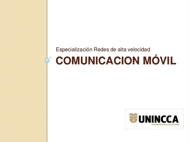 Especialización Redes de alta velocidadCOMUNICACION MÓVIL
