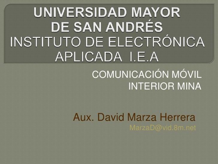 COMUNICACIÓN MÓVIL        INTERIOR MINAAux. David Marza Herrera           MarzaD@vid.8m.net