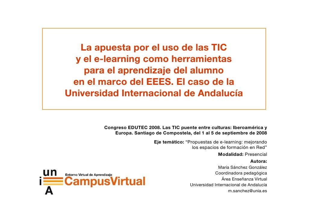 La apuesta por el uso de las TIC   y el e-learning como herramientas     para el aprendizaje del alumno  en el marco del E...