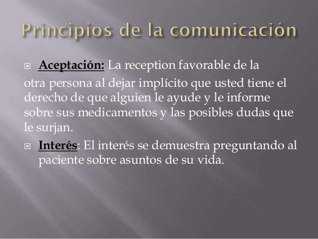   Respeto: El farmacéutico demuestra   consideración al comunicar su voluntad de   trabajar o colaborar con el paciente e...