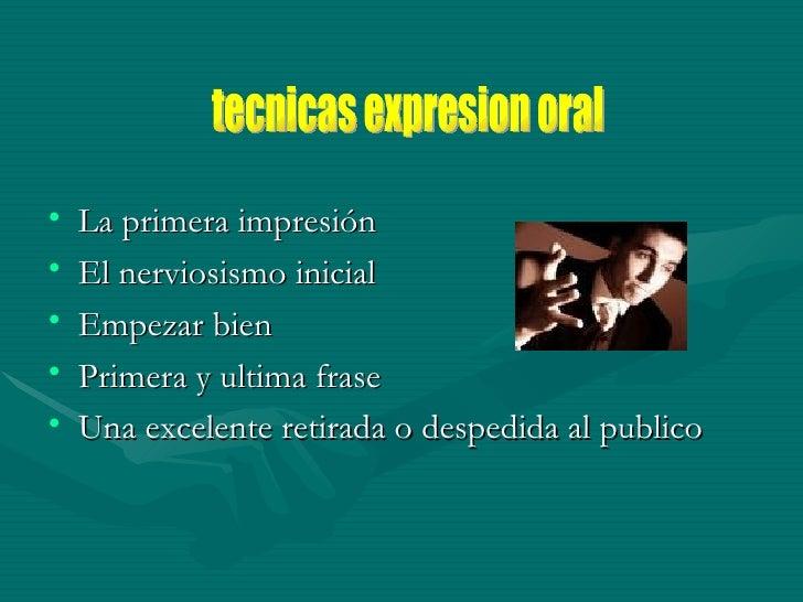 <ul><li>La primera impresión </li></ul><ul><li>El nerviosismo inicial </li></ul><ul><li>Empezar bien </li></ul><ul><li>Pri...