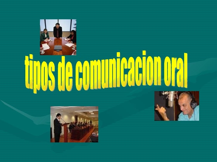 tipos de comunicacion oral
