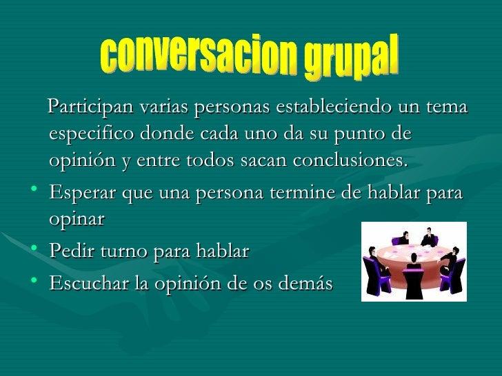 <ul><li>Participan varias personas estableciendo un tema especifico donde cada uno da su punto de opinión y entre todos sa...