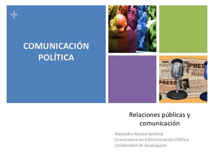 +    COMUNICACIÓN      POLÍTICA                          Relaciones públicas y                             comunicación   ...