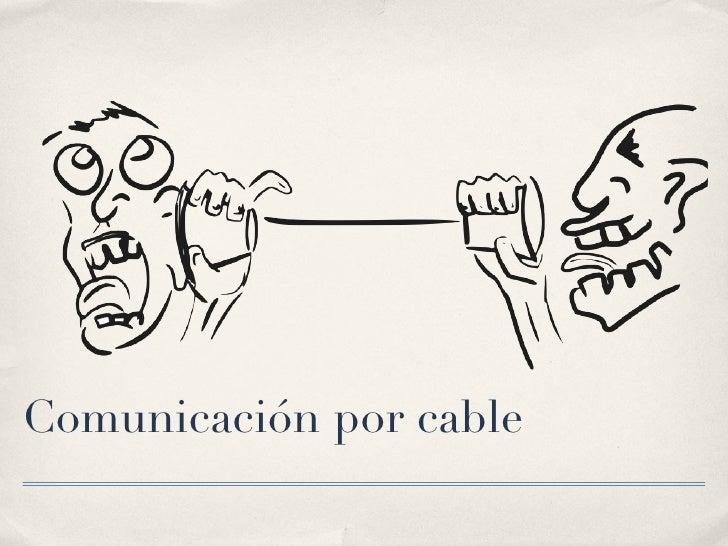 Comunicación por cable