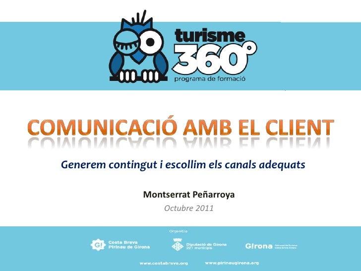 Generem contingut i escollim els canals adequats                Montserrat Peñarroya                    Octubre 2011