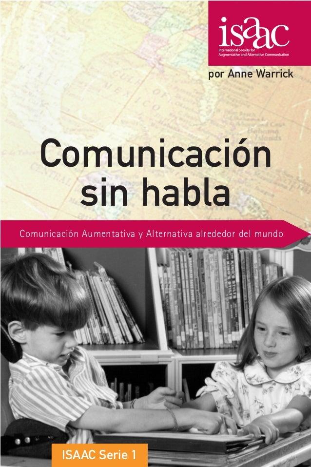 Comunicación Aumentativa y Alternativa alrededor del mundoISAAC Serie 1por Anne WarrickComunicaciónsin hablaCeapat Isaac S...