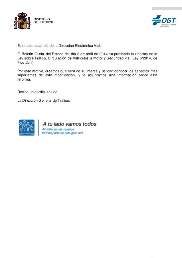Estimado usuario/a de la Dirección Electrónica Vial: El Boletín Oficial del Estado del día 8 de abril de 2014 ha publicado...