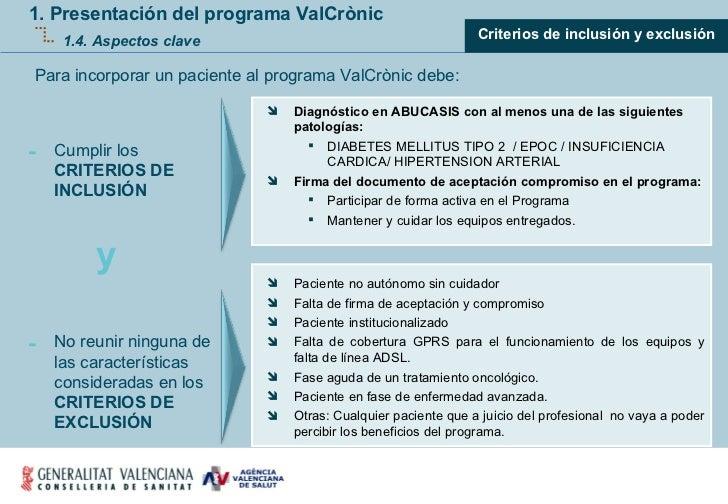 1. Presentación del programa ValCrònic 1.4. Aspectos clave <ul><ul><ul><li>Criterios de inclusión y exclusión </li></ul></...