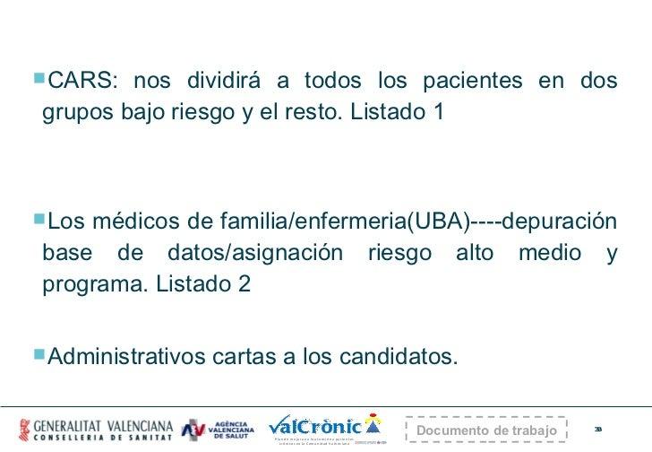 <ul><li>CARS: nos dividirá a todos los pacientes en dos grupos bajo riesgo y el resto. Listado 1 </li></ul><ul><li>Los méd...