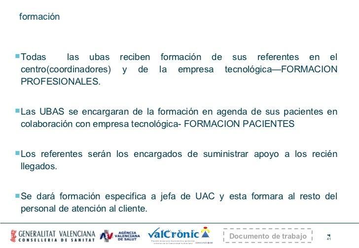 formación <ul><li>Todas  las ubas reciben formación de sus referentes en el centro(coordinadores) y de la empresa tecnológ...