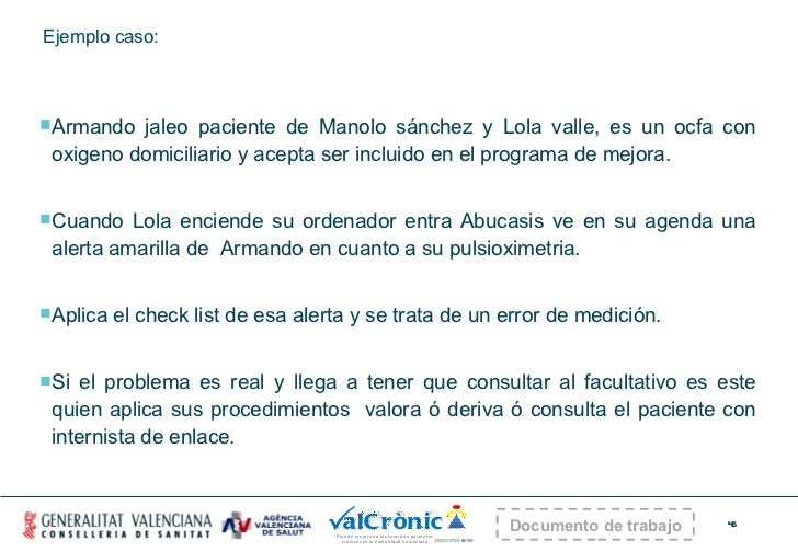 Ejemplo caso: <ul><li>Armando jaleo paciente de Manolo sánchez y Lola valle, es un ocfa con oxigeno domiciliario y acepta ...
