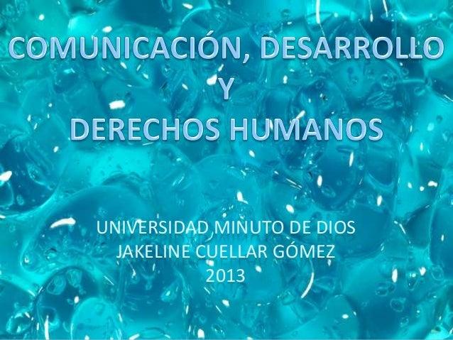 UNIVERSIDAD MINUTO DE DIOS JAKELINE CUELLAR GÓMEZ 2013