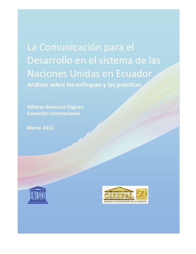 La Comunicación para el Desarrollo en el sistema de las Naciones Unidas en Ecuador Análisis sobre los enfoques y las práct...
