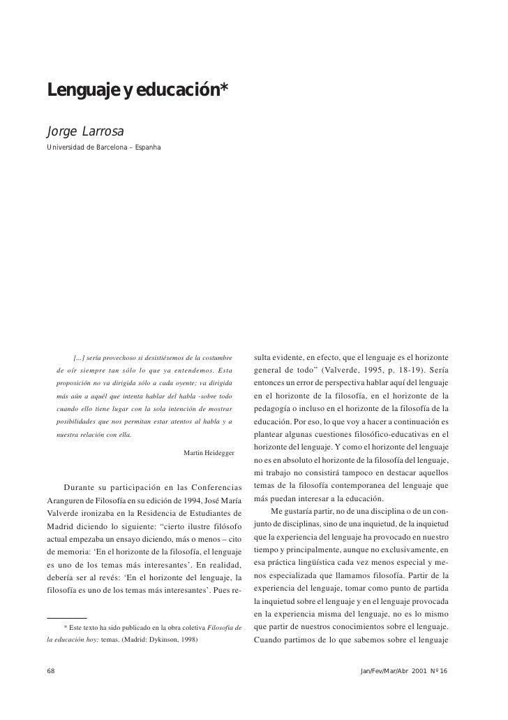 Jorge Larrosa     Lenguaje y educación*  Jorge Larrosa Universidad de Barcelona – Espanha               [...] sería provec...