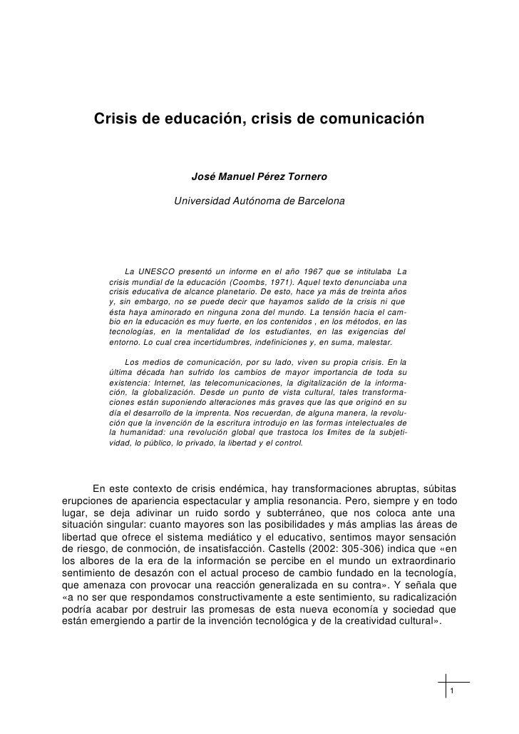 Crisis de educación, crisis de comunicación                                 José Manuel Pérez Tornero                     ...