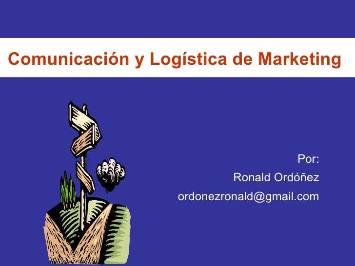 Comunicacion y logistica de mercadeo1