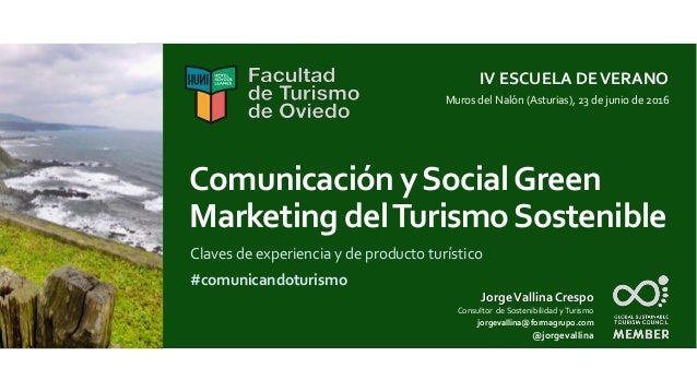 Comunicación ySocialGreen Marketing delTurismoSostenible Claves de experiencia y de producto turístico #comunicandoturismo...