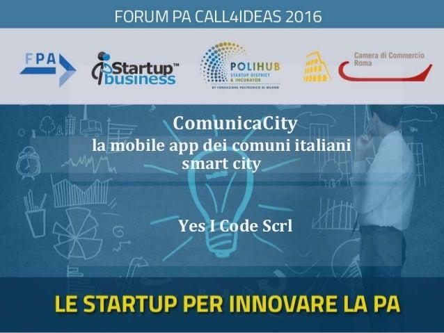 ComunicaCity Yes I Code Scrl la mobile app dei comuni italiani smart city