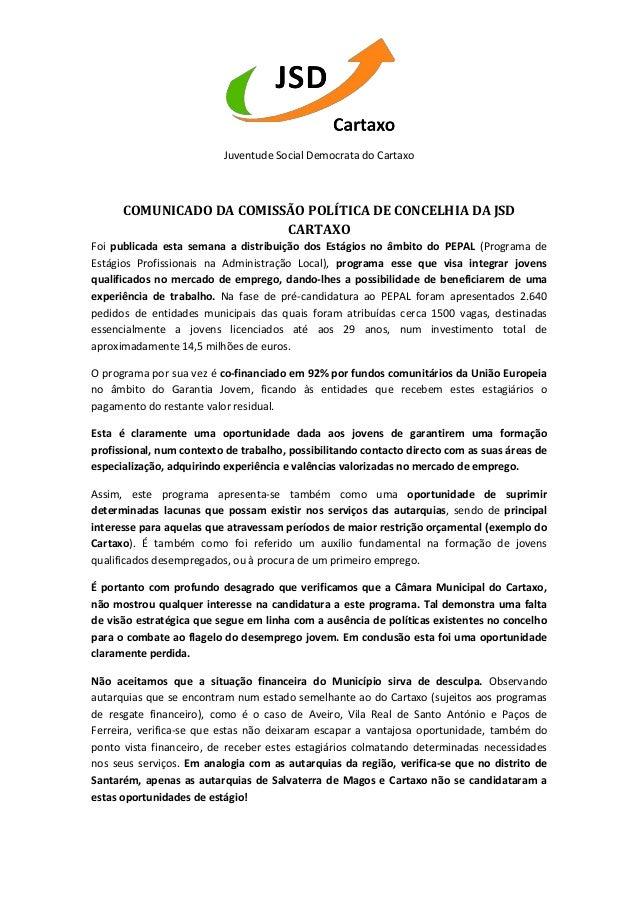 Juventude Social Democrata do Cartaxo COMUNICADO DA COMISSÃO POLÍTICA DE CONCELHIA DA JSD CARTAXO Foi publicada esta seman...